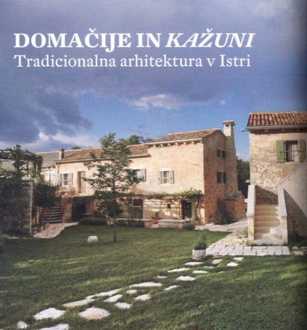 Domačije in kažuni: tradicionalna arhitektura v Istri