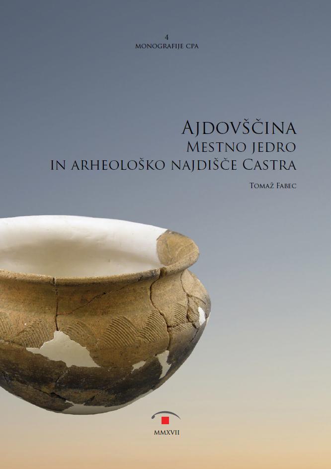 Ajdovščina. Mestno jedro in arheološko najdišče Castra